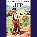 Jip: His Story Audiobook by Katherine Paterson Narrated by Jennifer Van Dyck
