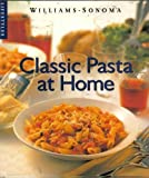 Classic Pasta at Home, Janet Fletcher, 0783546106