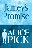 Jamey's Promise, Alice Pick, 1615825479
