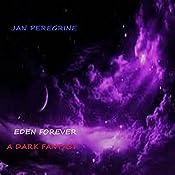 Eden Forever: A Dark Fantasy | Jan Peregrine