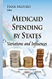 Medicaid Spending by States: Variations and Influences