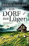 Das Dorf der Lügen: Kriminalroman (Martinsfehn-Krimis, Band 1)