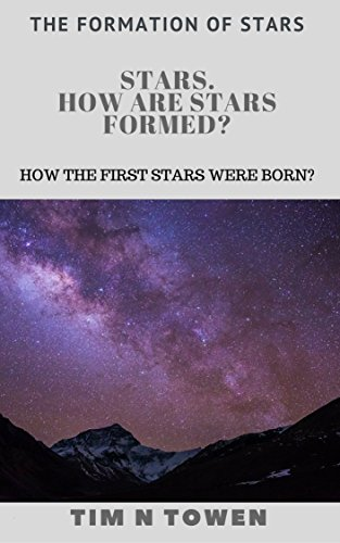 Stars. How are stars formed? : How the first stars were born? (The formation of stars )
