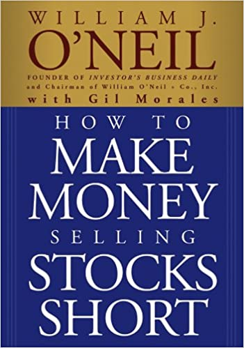 How to Make Money Selling Stocks Short: William J  O'Neil, Gil