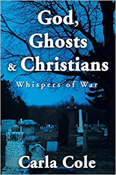 God, Ghosts & Christians: Whispers of War