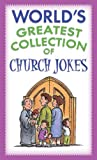 World s Greatest Collection of Church Jokes