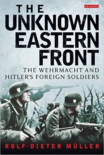 Book The Unknown Eastern Front: The Wehrmacht and Hitler's Foreign Soldiers