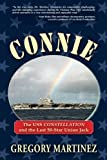 Connie: The USS Constellation and the Last 50-Star Union Jack