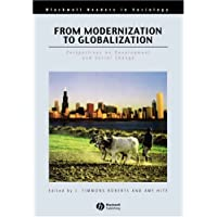 From Modernization to Globalization: Perspectives on Development and Social Change (Wiley Blackwell Readers in Sociology)