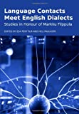 Language Contacts Meet English Dialects: Studies in Honour of Markku Filppula, Esa Penttila, 1443813397