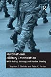 img - for Multinational Military Intervention: NATO Policy, Strategy and Burden Sharing book / textbook / text book