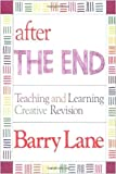 """After """"The End"""": Teaching and Learning Creative Revision"""