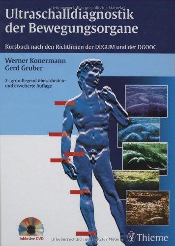Ultraschalldiagnostik der Bewegungsorgane: Kursbuch nach den Richtlinien der DEGUM und der DGOOC