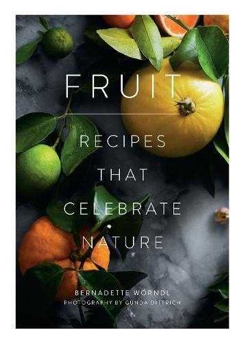 Fruit: Recipes that Celebrate (Seasonal Fruits)