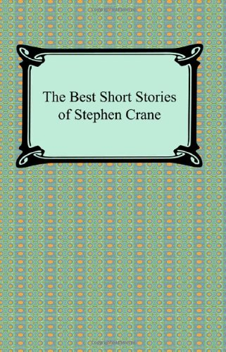 The Best Short Stories of Stephen Crane by Digireads.com