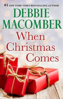When Christmas Comes by [Macomber, Debbie]