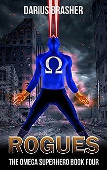 Rogues: The Omega Superhero Book Four (Omega Superhero Series 4) by [Brasher, Darius]