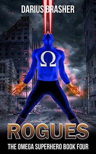 Rogues: The Omega Superhero Book Four (Omega Superhero Series -
