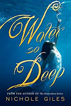 Water So Deep: Book One (Water So Deep, Book One 1) by [Giles, Nichole]