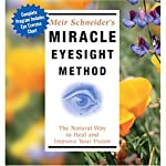 Miracle Eyesight Method | Meir Schneider Ph.D.,L.M.T.