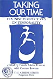 img - for Taking Our Time: Feminist Perspectives on Temporality. book / textbook / text book