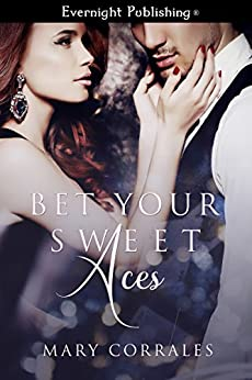 Bet Your Sweet Aces by [Corrales, Mary]