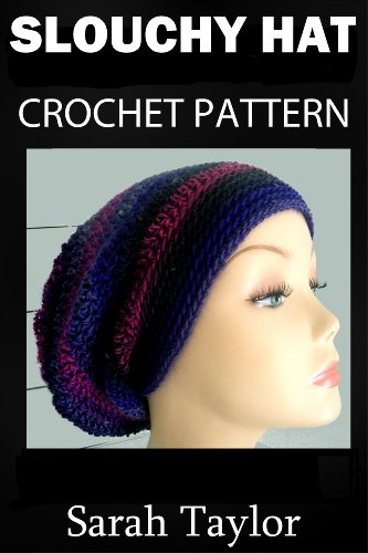 Slouchy Hat Crochet Pattern - Kindle edition by Sarah Taylor. Crafts ...
