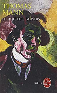 Le Docteur Faustus : la vie du compositeur allemand Adrian Leverkühn racontée par un ami