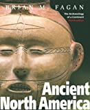 Ancient North America, Fourth Edition, Brian M. Fagan, 0500285322