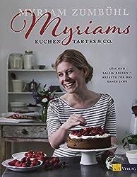 Myriams Kuchen, Tartes & Co.: Süss und salzig backen - Rezepte für das ganze Jahr