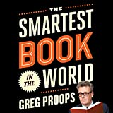 #4: The Smartest Book in the World: A Lexicon of Literacy, a Rancorous Reportage, a Concise Curriculum of Cool