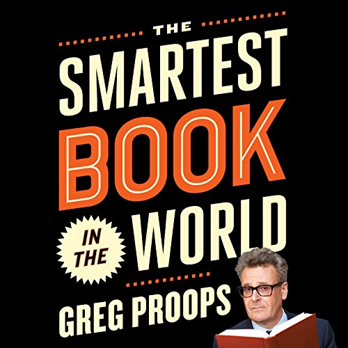 The Smartest Book in the World: A Lexicon of Literacy, a Rancorous Reportage, a Concise Curriculum of Cool by Tantor Audio