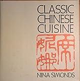 Classic Chinese Cuisine, Nina Simonds, 0395322189