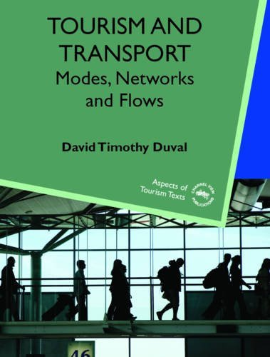 Tourism and Transport: Modes, Networks and Flows (1)...