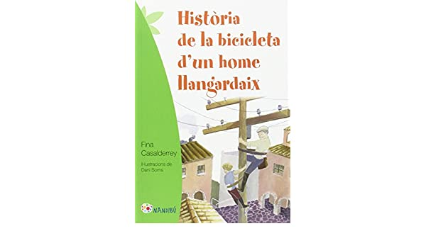 Història de la bicicleta dun home llangardaix Nandibú: Amazon.es: Casalderrey Fraga, Fina, Soms Bach, Dani, Vidal Tubau, Jordi: Libros