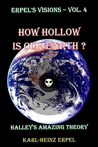 How Hollow is our Earth?: Halley's Amazing Theory (Erpel's Visions Book 4) (English Edition)