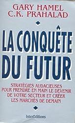 La conquête du futur : Stratégies audacieuses pour prendre en main le devenir de votre secteur et créer les marchés de demain