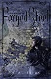 Forged Steel: An Underworld Mythos Novel (The Crucible Book 1)