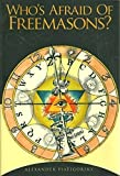 img - for Who's Afraid of Freemasons? by Alexander Piatigorsky (2005-01-01) book / textbook / text book