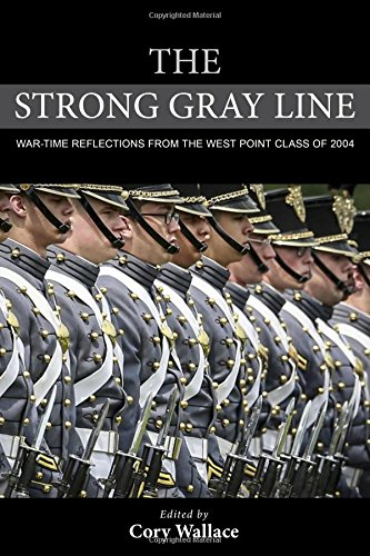 Read Online The Strong Gray Line: War-time Reflections from the West Point Class of 2004 PDF