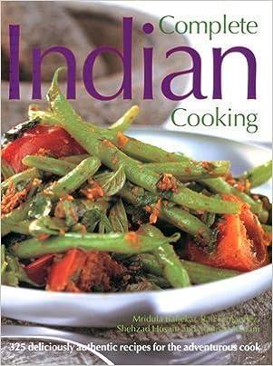 Complete Indian Cooking Baljekar Mridula Fernandez Rafi Husain Shehzad Kanani Manisha 9781844768790 Amazon Com Books