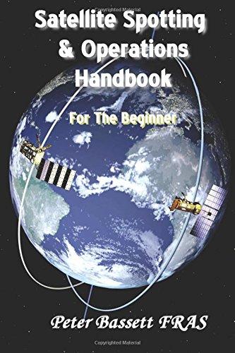 Read Online Satellite Spotting & Operations Handbook: For beginners pdf
