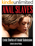 Anal Slaves: Erotic Stories of Female Submission