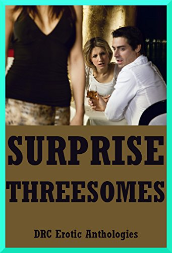 Really. surprise threesome stories right!