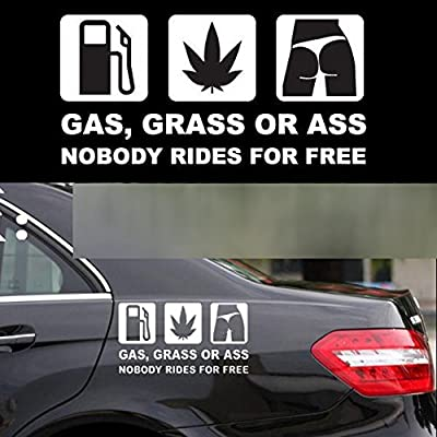 Gas Grass or Ass Nobody Rides for Free Car Sticker: Automotive