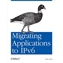 Migrating Applications to IPv6: Make Sure IPv6 Doesn't Break Your Applications