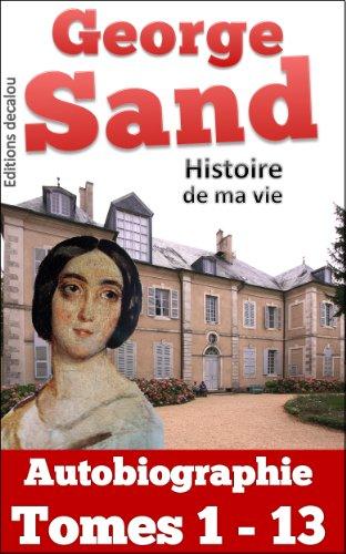 Histoire De Ma Vie [Pdf/ePub] eBook