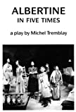 Albertine in Five Times, Michel Tremblay, 0889222347