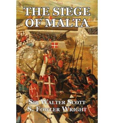 { [ THE SIEGE OF MALTA: AN HISTORICAL NOVEL ] } Scott, Walter ( AUTHOR ) Nov-01-2011 Paperback PDF
