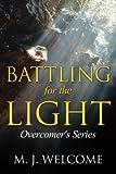 Battling for the Light: Overcomer's Series (Volume 2)